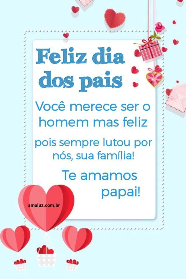 Você merece ser o homem mas feliz do mundo feliz dia dos pais