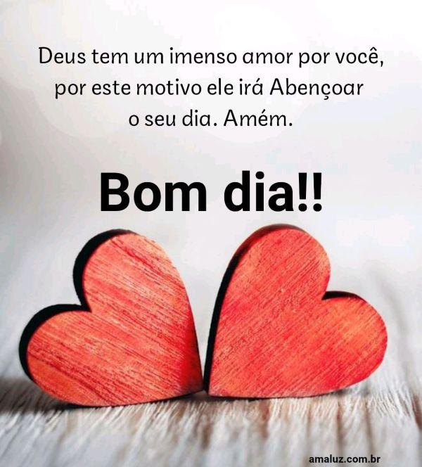 Bom dia Deus tem um imenso amor por você