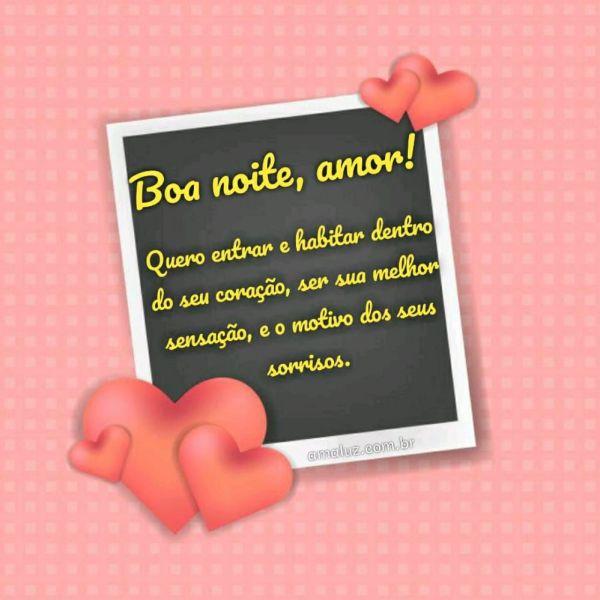 boa noite amor quero ser o motivo dos seus sorrisos