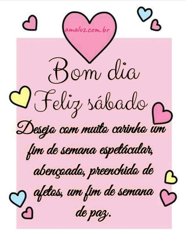 desejo com muito carinho um bom dia e feliz sábado