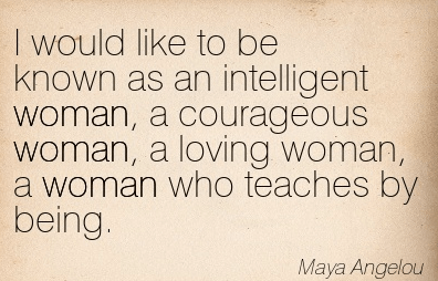 Maya Angelou woman quote