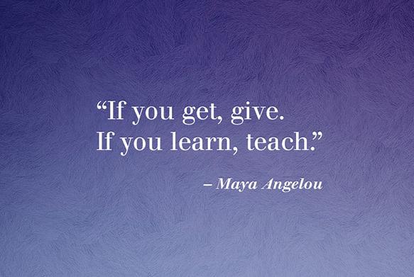 Maya Angelou teach quote