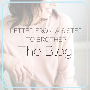 The 15 Things a Sister Needs to Tell Her Brother