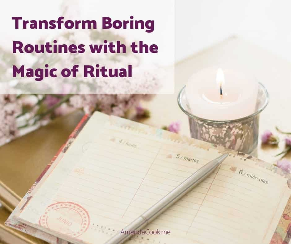 Transform boring routines with the magic of ritual.