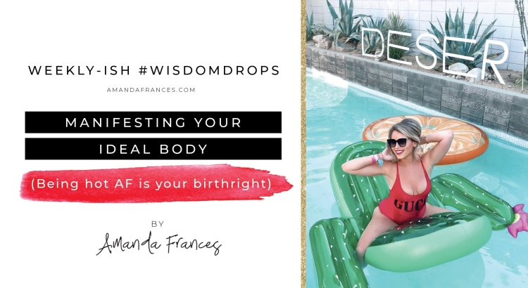 Manifesting your ideal body vlog by Amanda Frances