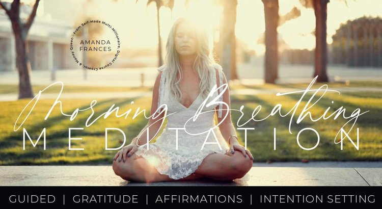 Morning Meditation: Manifest Your Best Day with Gratitude & Clear Intentions