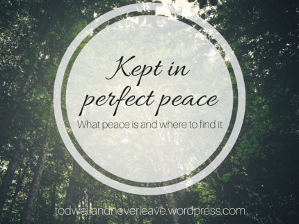 Kept in perfect peace