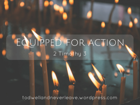 Equipped for action (2 Timothy study week 3)