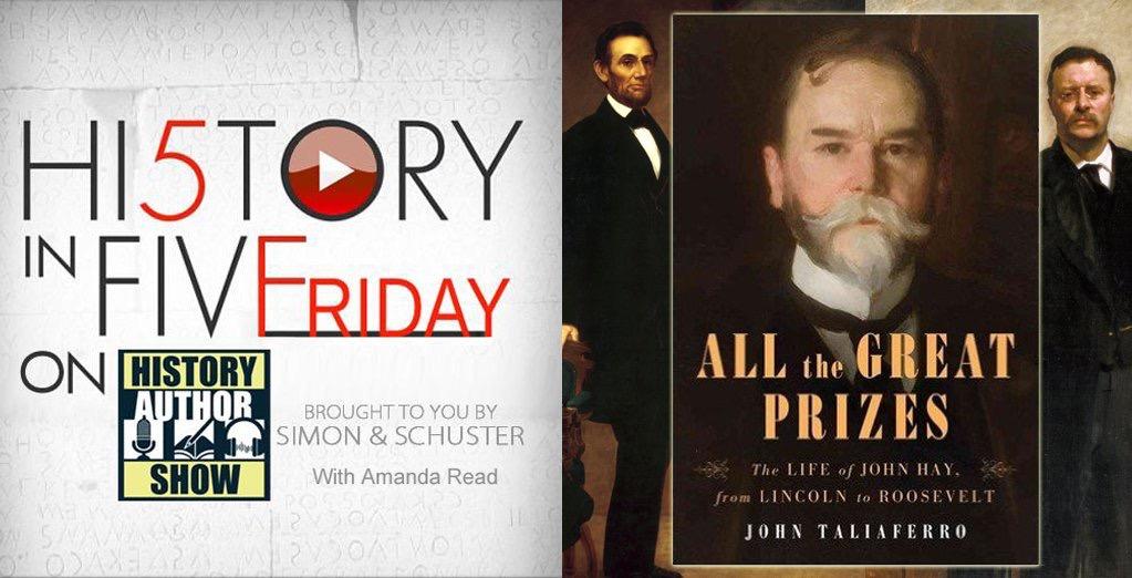 Aspiring poet joins White House staff and beyond: John Taliaferro tells the story of John Hay