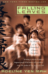 Book Review: Falling Leaves: The Memoir of an Unwanted Chinese Daughter by Adeline Yen Mah