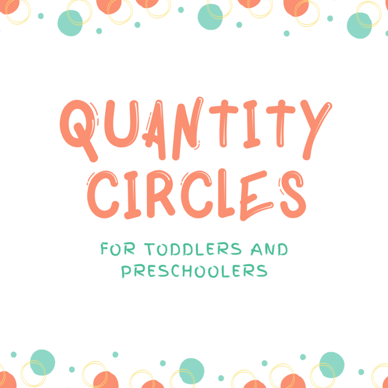Teach Quantity to Preschoolers with Circles & Small Toys