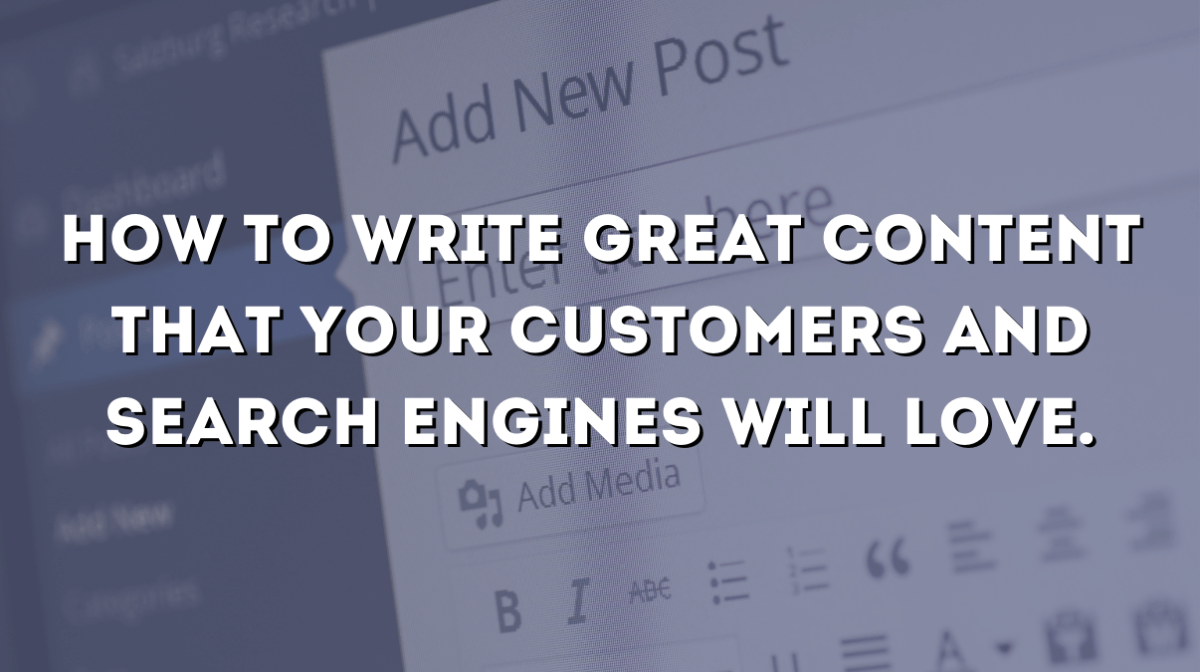 How to write great content that your customers and search engines will love.