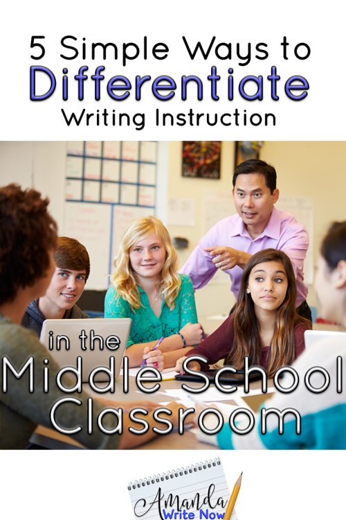 5 Simple Ways To Differentiate Writing Instruction In A Middle