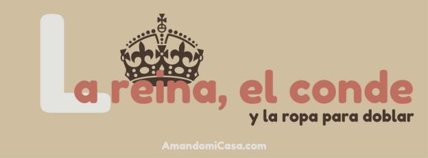 la reina, el conde y la ropa para doblar