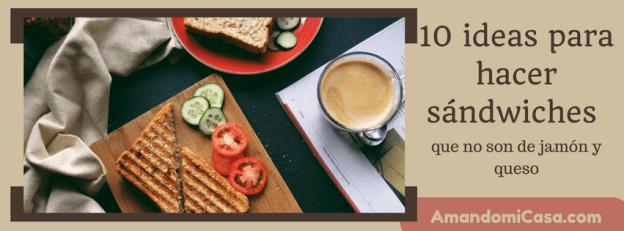 ideas para hacer sándwiches