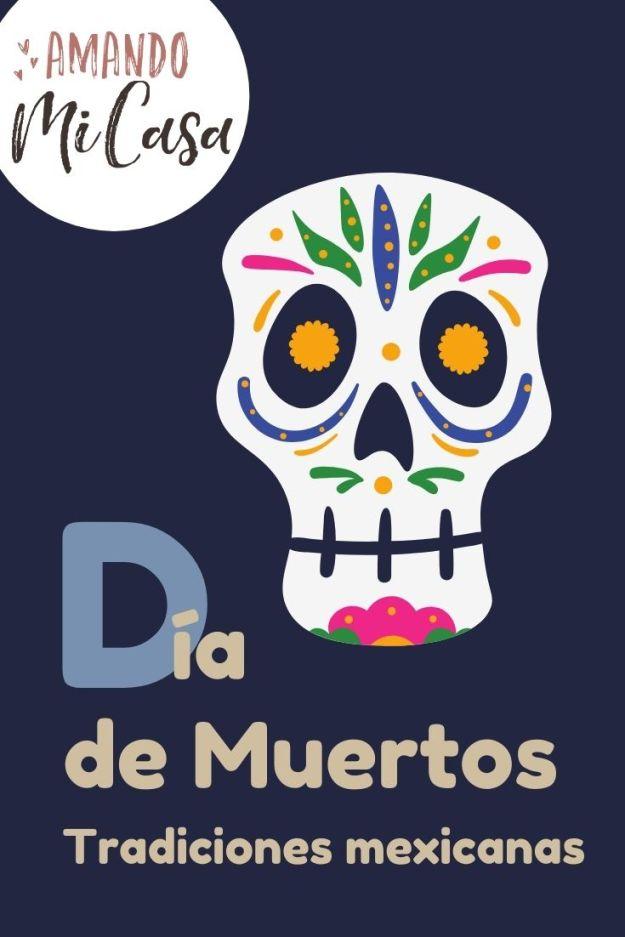 dia de muertos tradiciones mexicanas