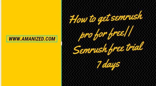 Semrush free trial 7 days
