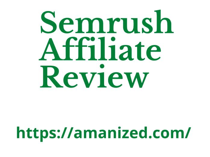 Semrush affiliate review