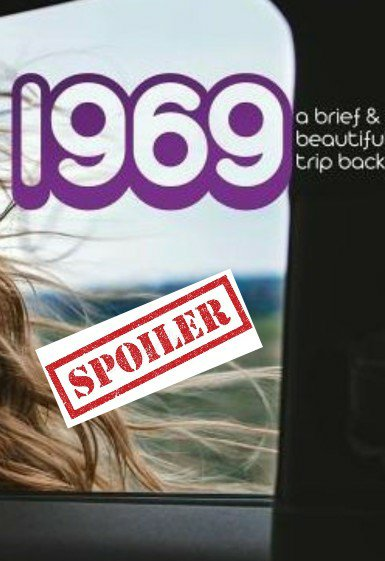 1969 a brief and beautiful trip back summary and spoilers