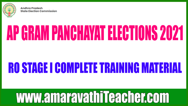 AP GRAMA PANCHAYAT ELECTIONS 2021 - RO- RETURNING OFFICER STAGE I COMPLETE TRAINING MATERIAL IN PDF