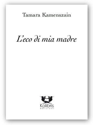 "Su ""L'eco di mia madre"" di Tamara Kamenszain"
