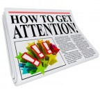 How to Get Attention newspaper headline promising advice and tip
