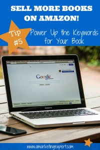 Sell-More-Books-on-Amazon-Tip-5-Power-Up-the-Keywords-for-Your-Book