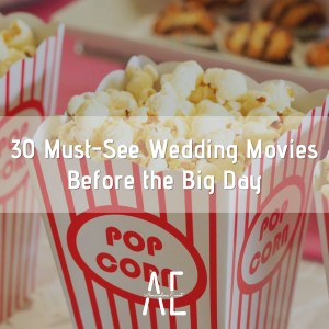 30-Must-See-Wedding-Movies-Before-the-Big-Day