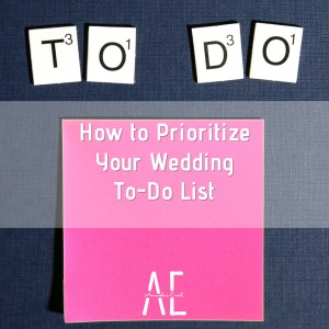 How to Prioritize Your Wedding To-Do List