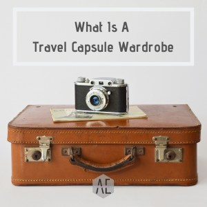 What is a Travel Capsule Wardrobe
