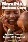 Travel to Namibia's Skeleton Coast – Episode 466 Transcript