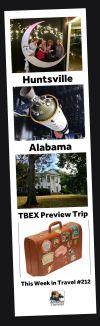 Huntsville, Alabama TBEX Preview Trip - This Week in Travel #212