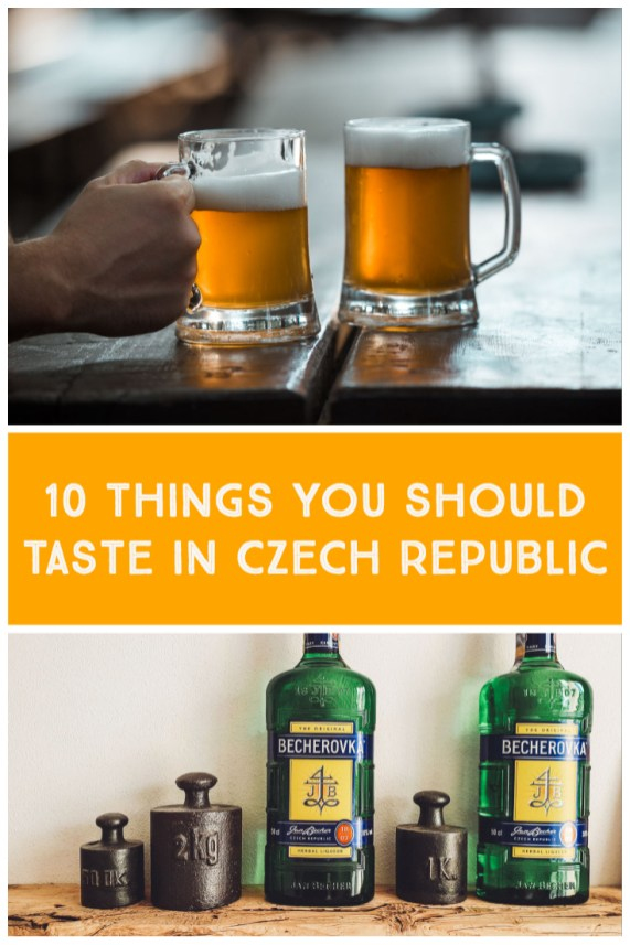 10 things you should taste in Czech Republic - drinks and food