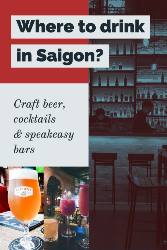 Where to drink in Saigon - night out with craft beer, cocktails and speakeasy bars
