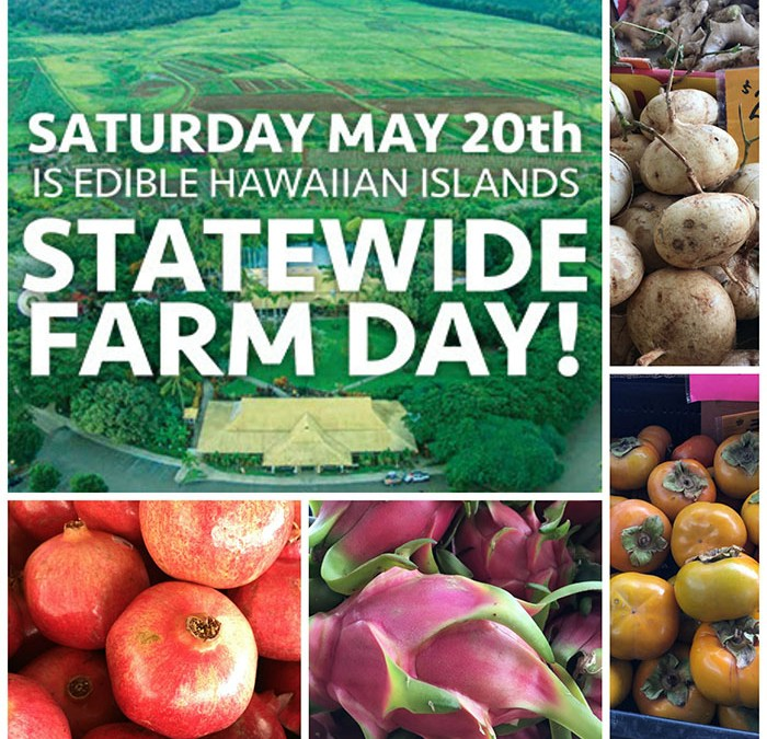 Edible Hawaiian Islands Farm Day 2017 – #eHIFarmDay17
