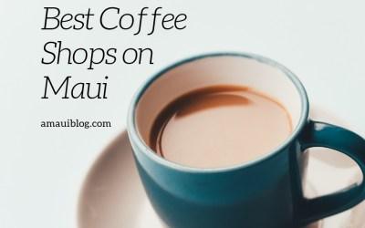 Best Coffee Shops on Maui