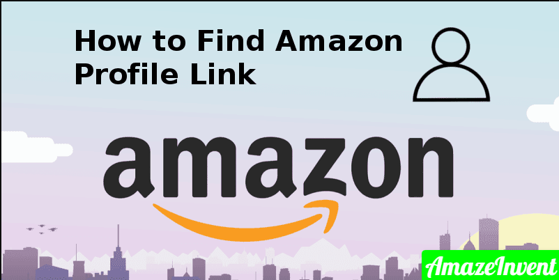 How to Find Amazon Profile Link?