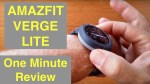 XIAOMI AMAZFIT VERGE LITE IP68 Waterproof Sports Fitness Smartwatch: One Minute Overview