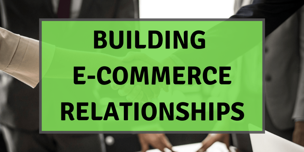 Building e-Commerce Relationships