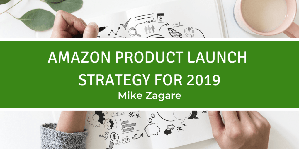 Amazon product Launch Strategy for 2019