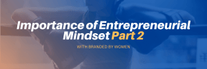 Importance of Entrepreneurial Mindset Part 2