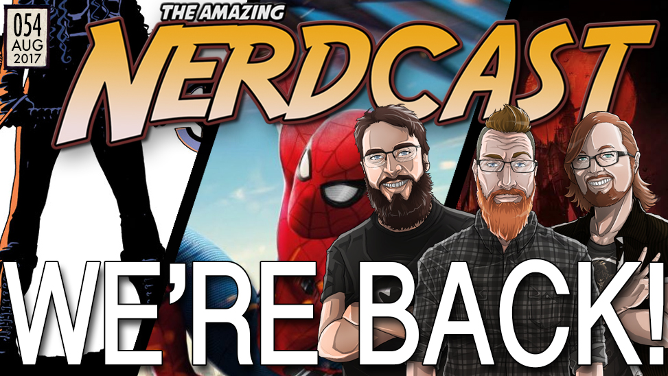 54 – We're Back: A Nerdcast Review