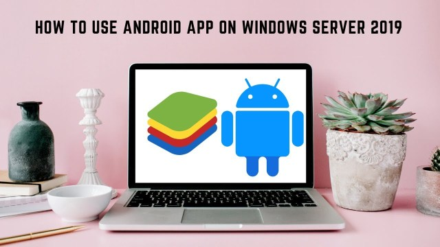 Android App on Windows server