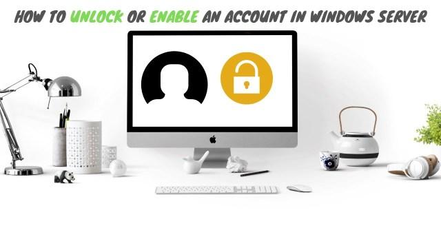 unlock account in windows server 2019