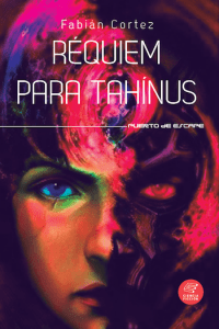 Portada de la novela chilena Réquiem para Tahínus (2015) de Fabián Cortez González.