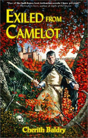Cherith Baldry's Arthurian novel, Exiled From Camelot