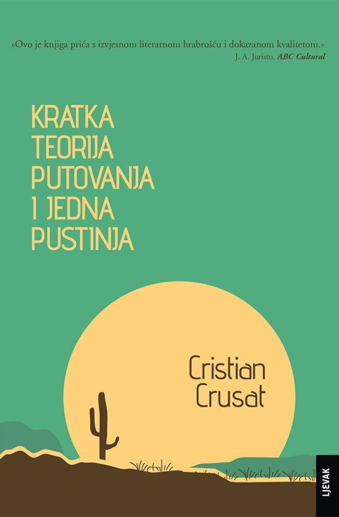 Cristian Crusat: Kratka teorija putovanja i jedna pustinja