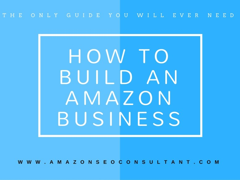 How to Build An Amazon Business