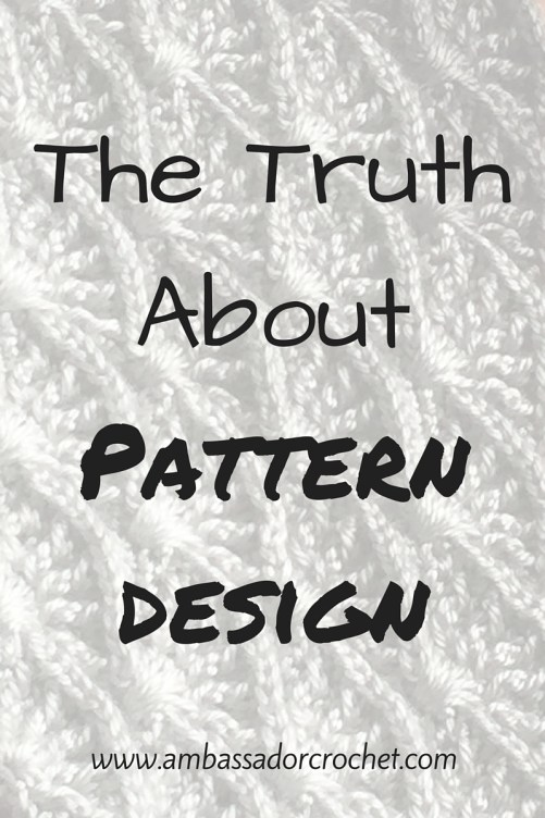 The Truth About Pattern Design - Tips for designing your own crochet patterns.