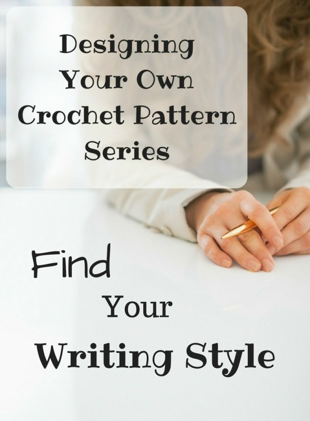 Designing Your Own Crochet Pattern Series - Find Your Writing Style